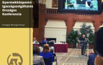 Országos konferenciát rendeztek a gyermekközpontú igazságszolgáltatásról